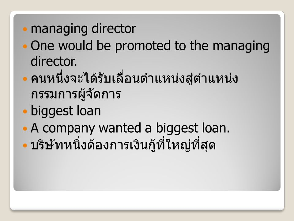 managing director One would be promoted to the managing director.