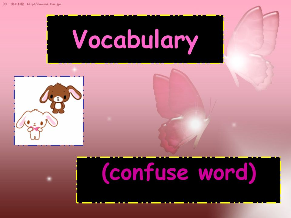 Vocabulary (confuse word)
