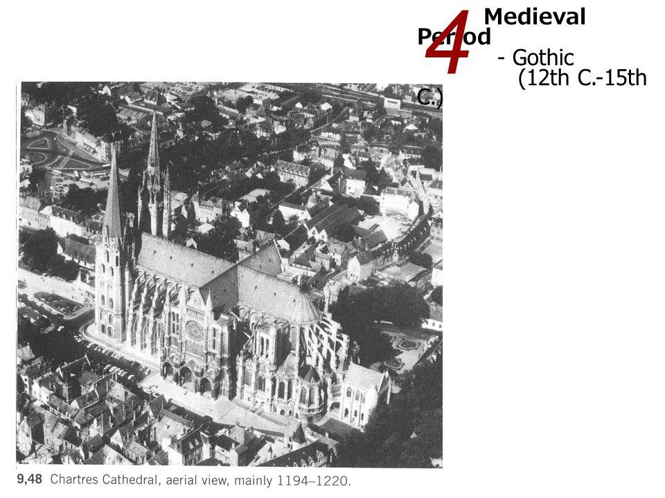 Medieval Period - Gothic (12th C.-15th C.) 4