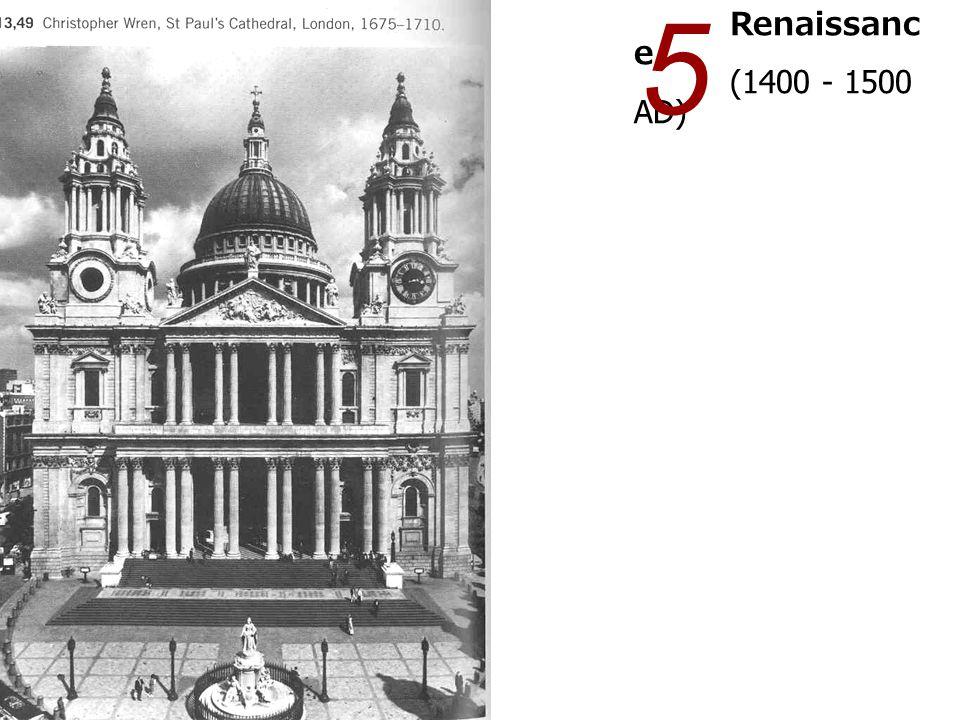 Renaissanc e (1400 - 1500 AD) 5