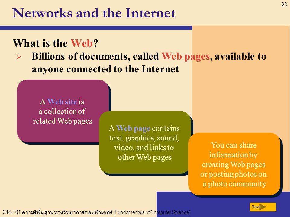 344-101 ความรู้พื้นฐานทางวิทยาการคอมพิวเตอร์ (Fundamentals of Computer Science) 23 Networks and the Internet What is the Web.