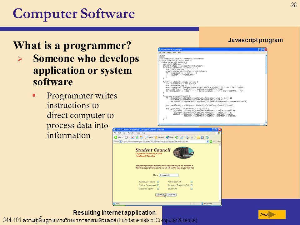 344-101 ความรู้พื้นฐานทางวิทยาการคอมพิวเตอร์ (Fundamentals of Computer Science) 28 Computer Software What is a programmer.