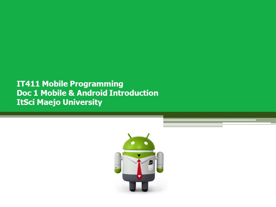IT411 Mobile Programming Doc 1 Mobile & Android Introduction ItSci Maejo University