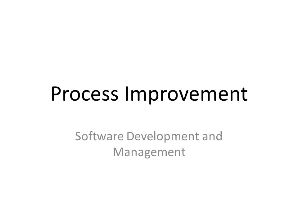 Process Improvement Software Development and Management