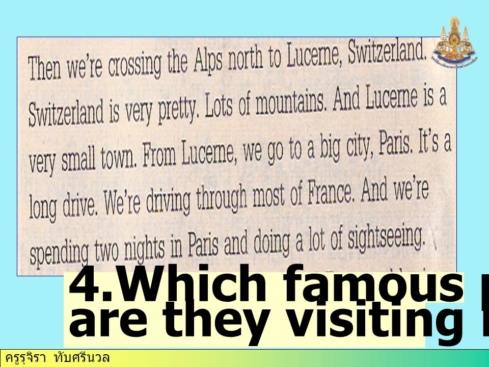 4.Which famous place are they visiting in Paris? ครูรุจิรา ทับศรีนวล