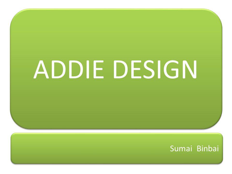 ADDIE DESIGN Sumai Binbai