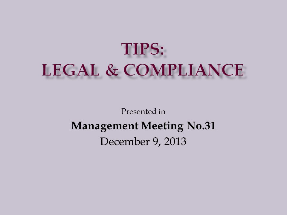 Presented in Management Meeting No.31 December 9, 2013