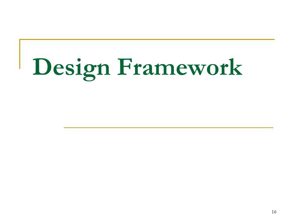 16 Design Framework