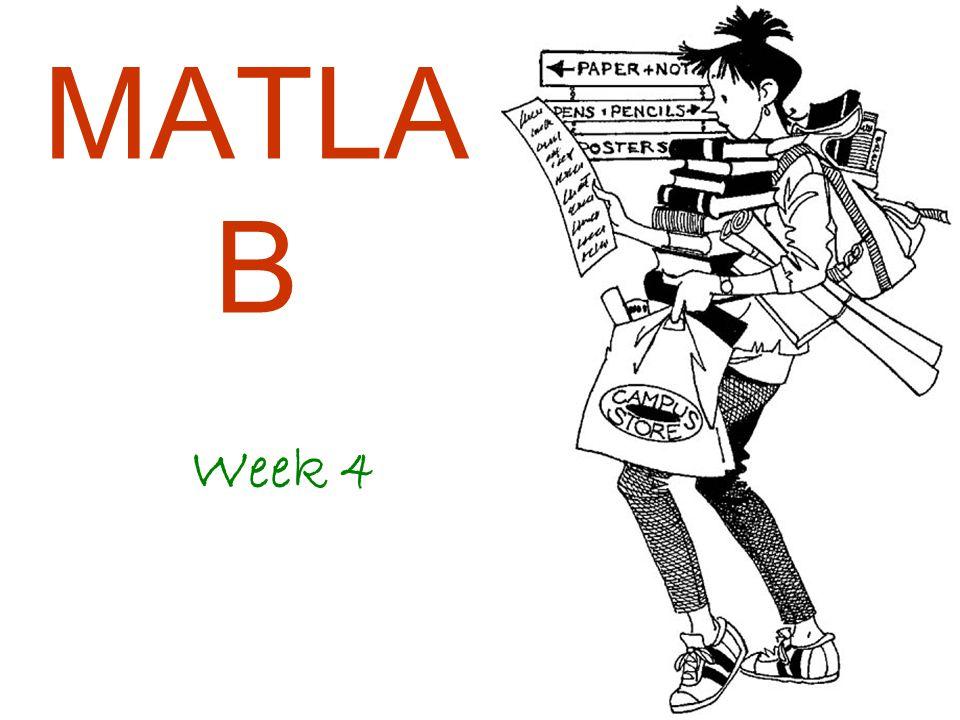 MATLA B Week 4