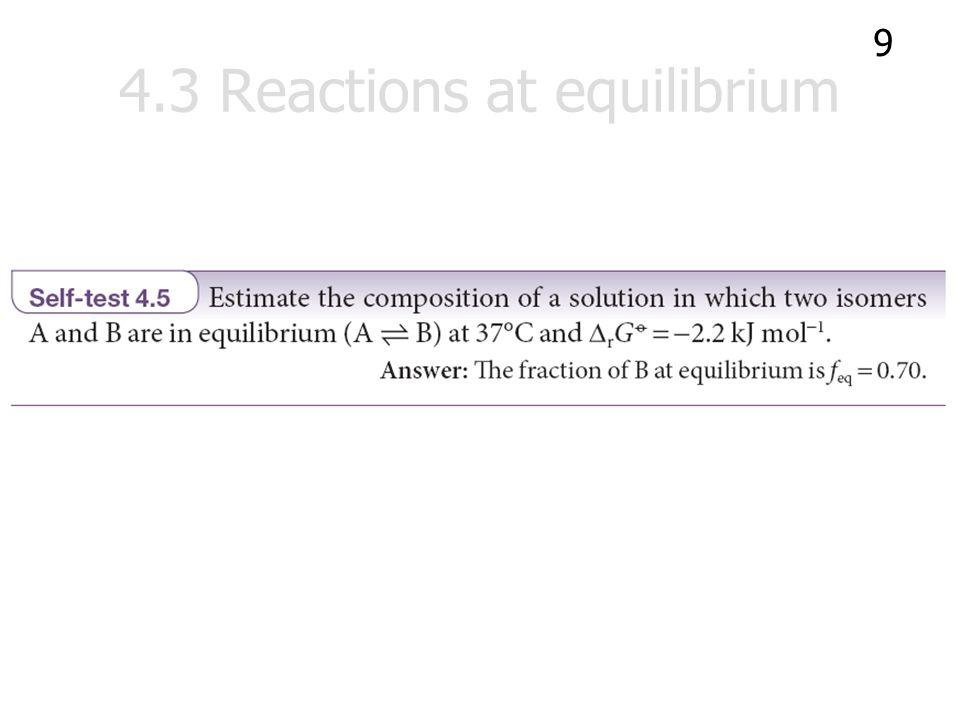 4.4 The standard reaction Gibbs energy นิยาม หาได้จาก  r G 0 =  r H 0 - T  r S 0 10