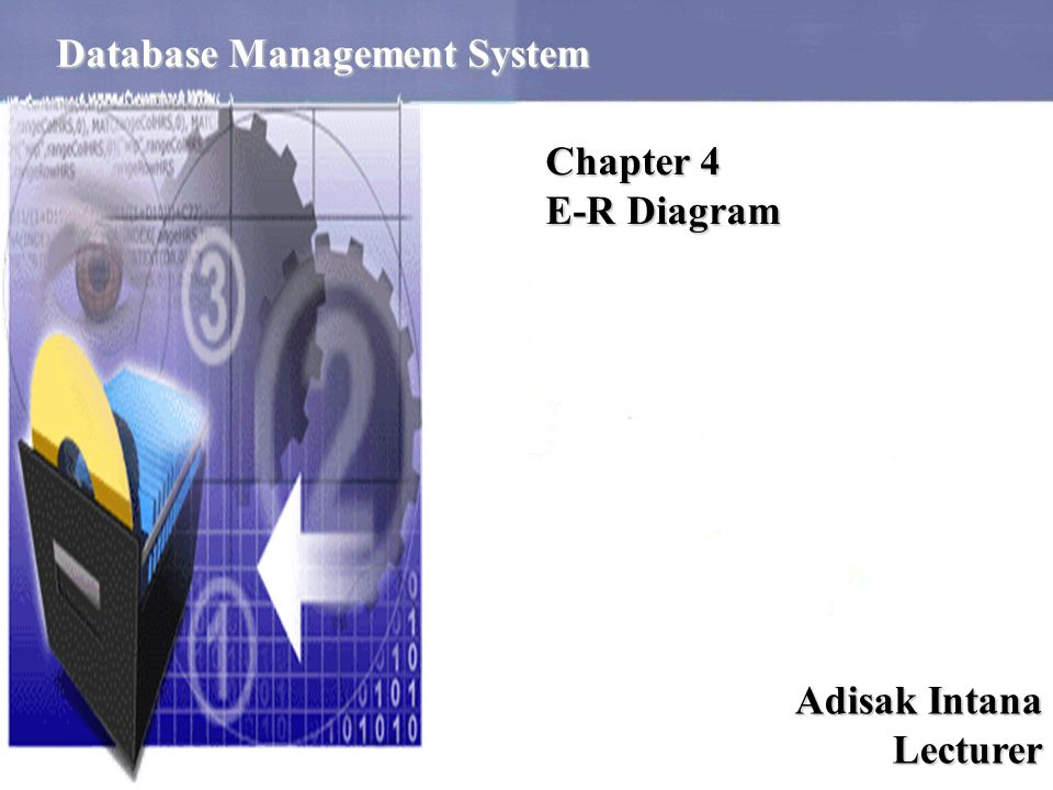 ER Diagram 1 Database Management System Chapter 4 E-R Diagram Adisak Intana Lecturer