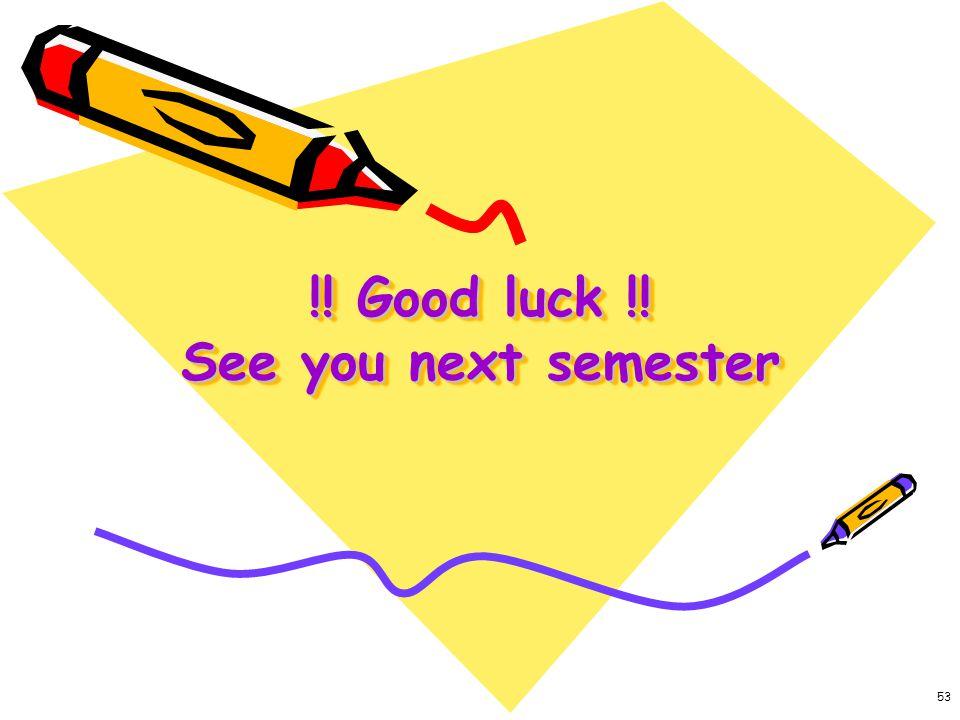 53 !! Good luck !! See you next semester