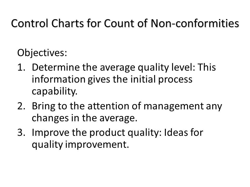 Objectives cont'd.: 4.Evaluate the quality performance of operating and management personnel.