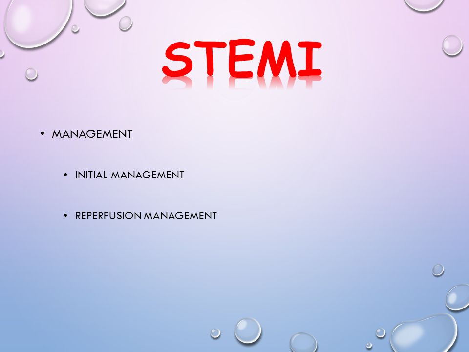 MANAGEMENT INITIAL MANAGEMENT REPERFUSION MANAGEMENT