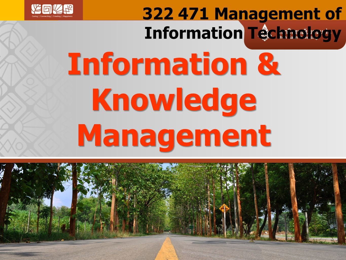 322 471 Management of Information Technology Information & Knowledge Management