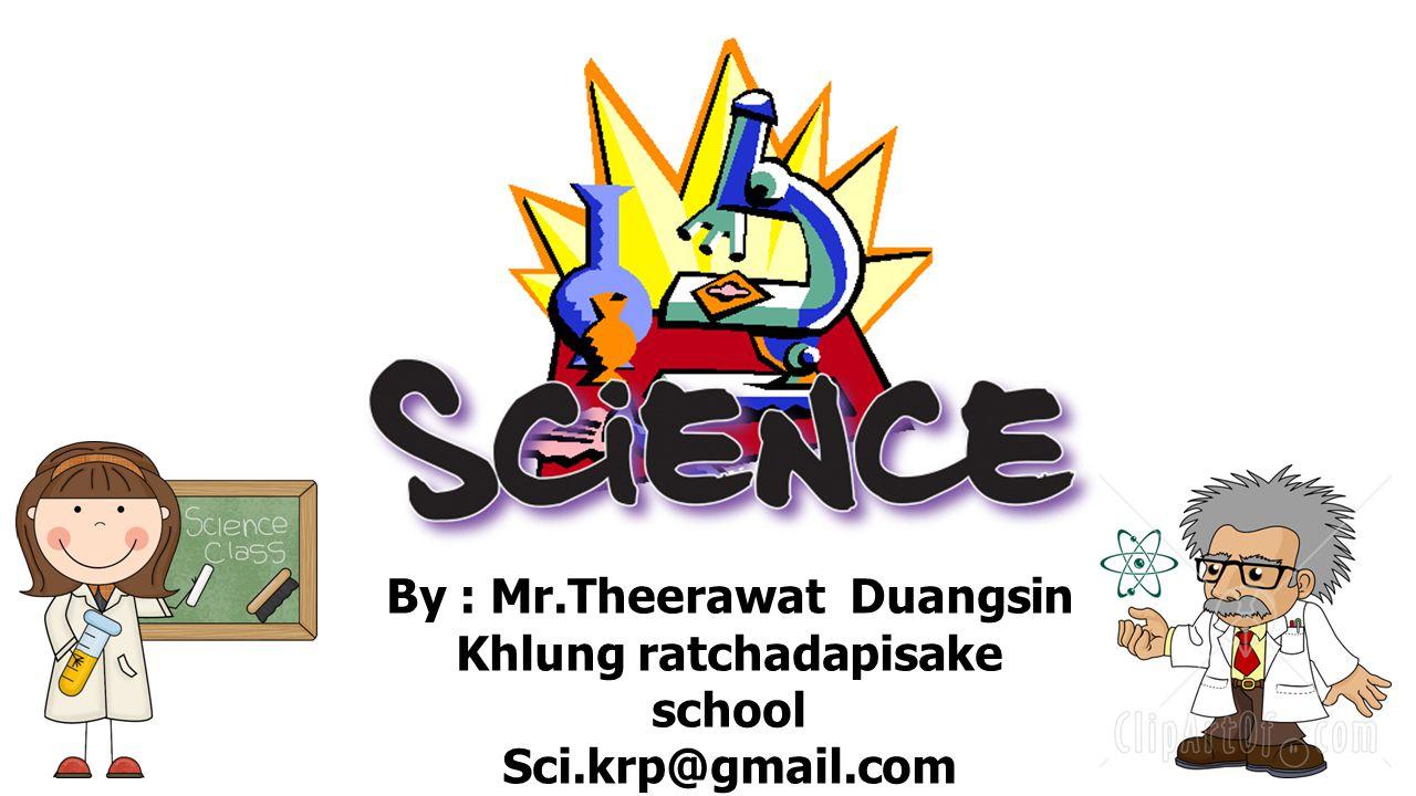 Vocabulary By : Theerawat Duangsin Scientific process By : Theerawat Duangsin Scientific process  Science วิทยาศาสตร์  Observing การสังเกต  Measuring การวัด  Classifying การจำแนก  Hypothesis สมมติฐาน  Experiment การทดลอง  Interpreting data สรุป ข้อมูล