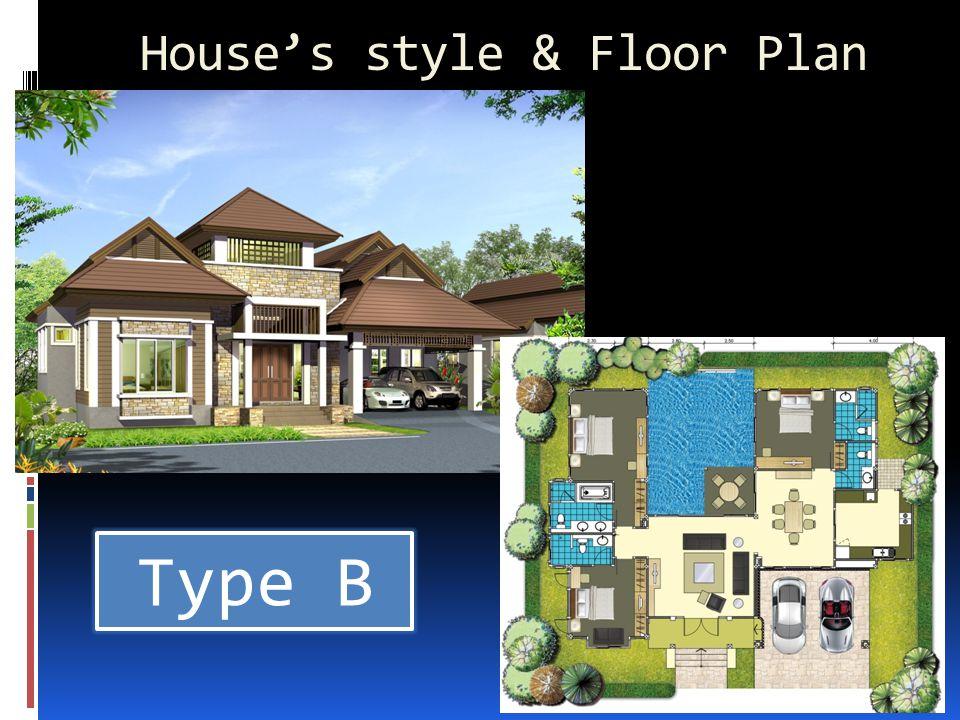 House's style & Floor Plan Type B