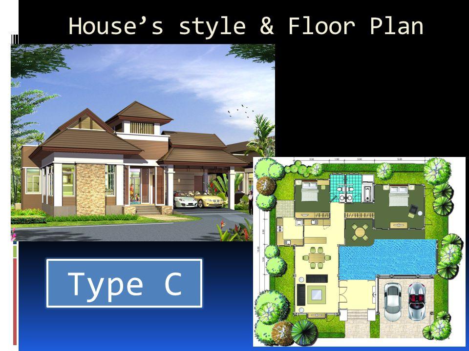 House's style & Floor Plan Type C