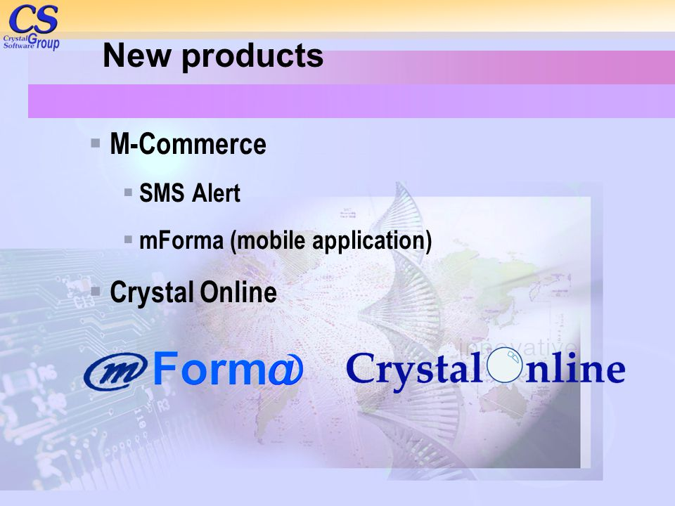 New products  M-Commerce  SMS Alert  mForma (mobile application)  Crystal Online