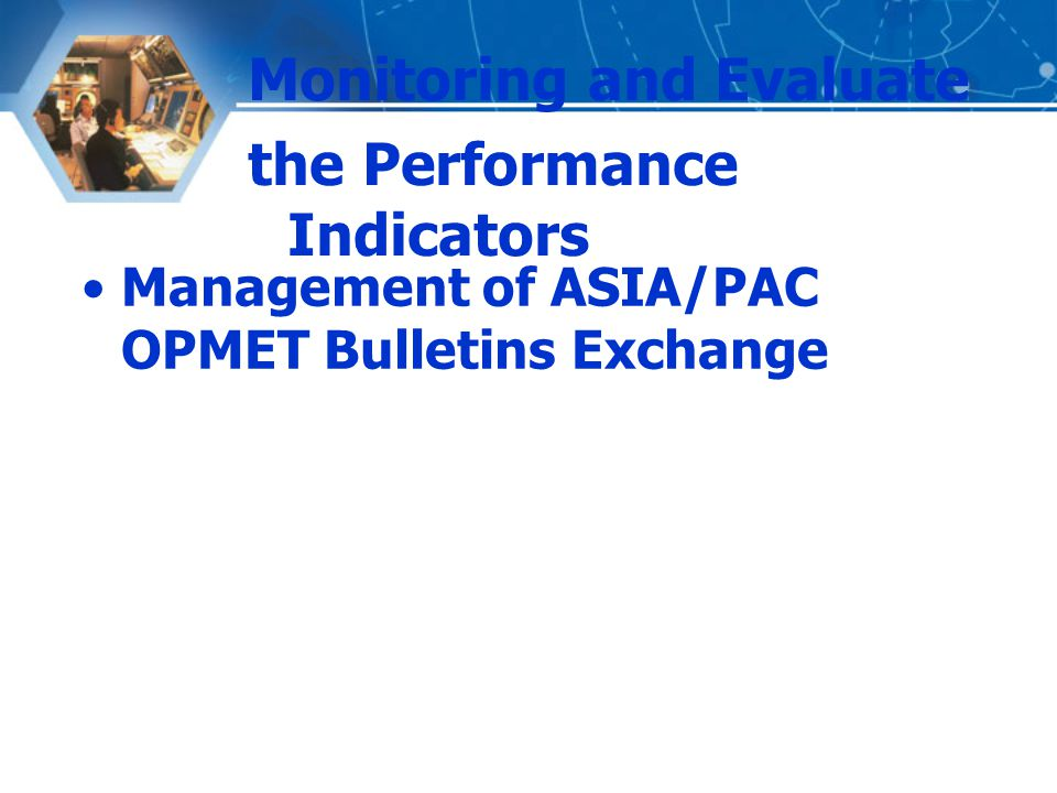 Monitoring and Evaluate the Performance Indicators Management of ASIA/PAC OPMET Bulletins Exchange
