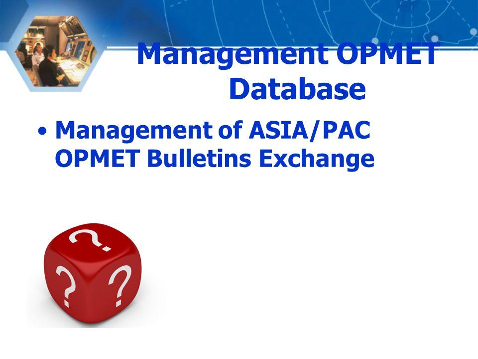 Management OPMET Database Management of ASIA/PAC OPMET Bulletins Exchange