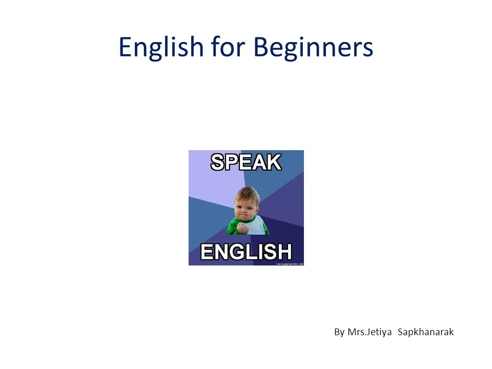 English for Beginners By Mrs.Jetiya Sapkhanarak