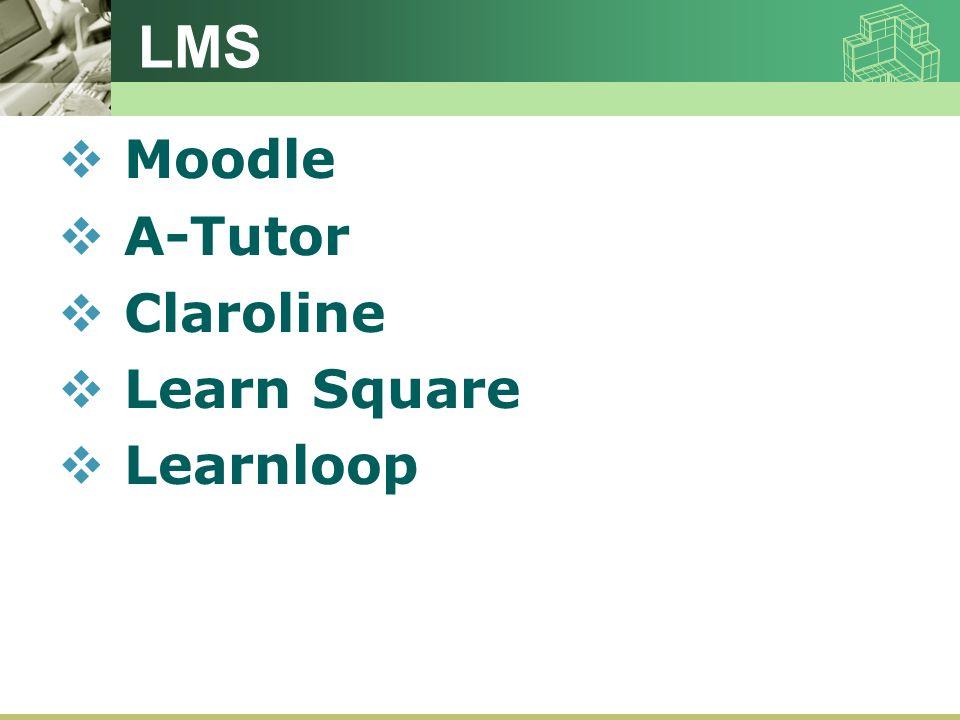 LMS  Moodle  A-Tutor  Claroline  Learn Square  Learnloop