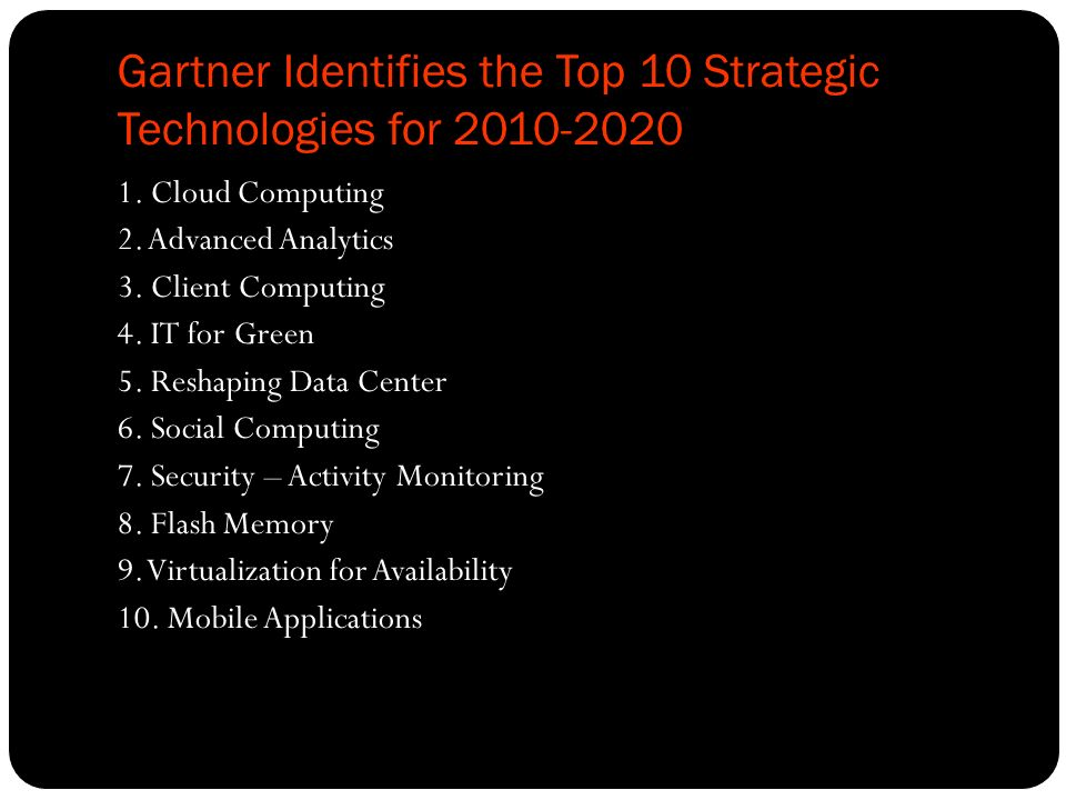 Gartner Identifies the Top 10 Strategic Technologies for 2010-2020 1.