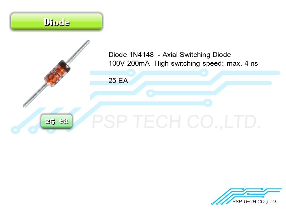 Diode 1N4148 - Axial Switching Diode 100V 200mA High switching speed: max. 4 ns 25 EA