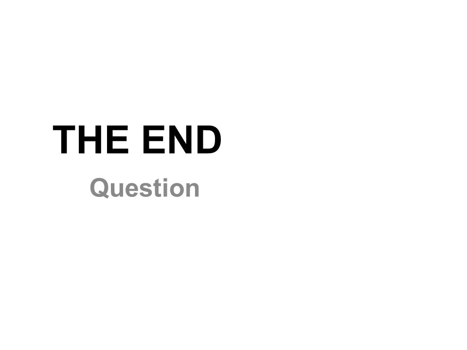 THE END Question