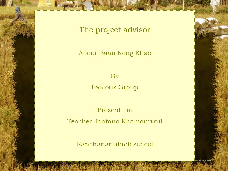The project advisor About Baan Nong Khao By Famous Group Present to Teacher Jantana Khamanukul Kanchananukroh school