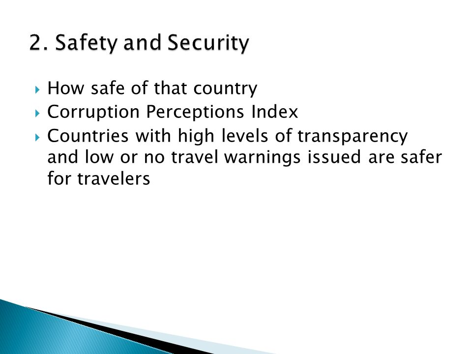  How safe of that country  Corruption Perceptions Index  Countries with high levels of transparency and low or no travel warnings issued are safer for travelers