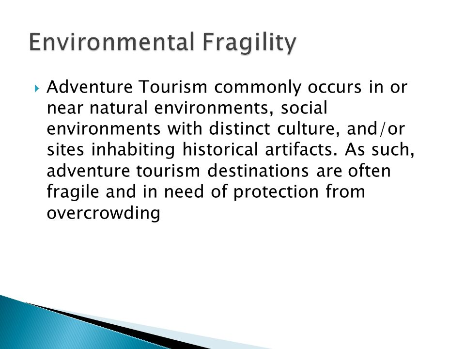  Adventure travelers want untrammeled and well-managed natural resources.