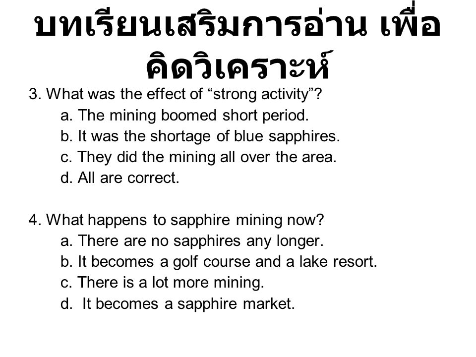 """บทเรียนเสริมการอ่าน เพื่อ คิดวิเคราะห์ 3. What was the effect of """"strong activity""""? a. The mining boomed short period. b. It was the shortage of blue"""