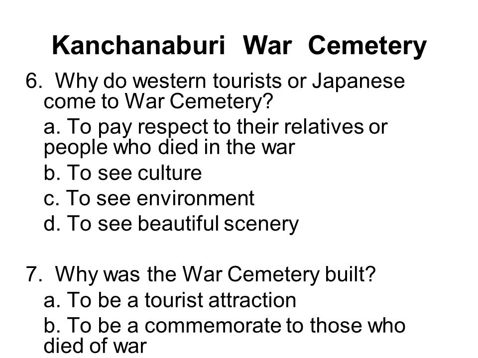 Kanchanaburi War Cemetery 8.Which country was not a commonwealth country .