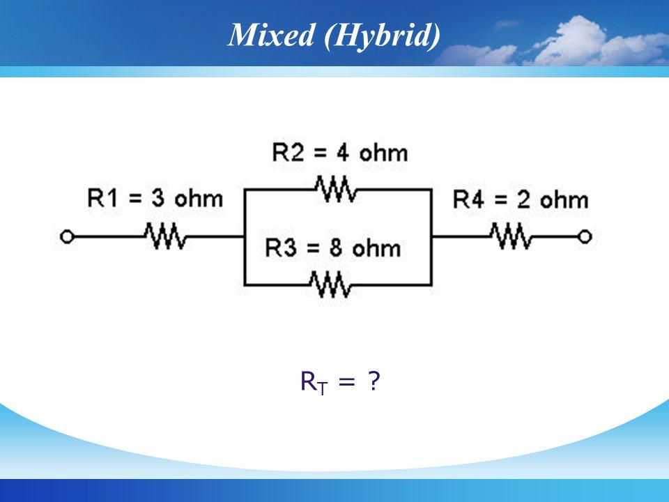 Mixed (Hybrid) R T = ?