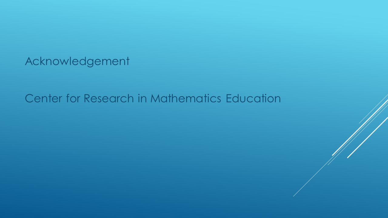 Acknowledgement Center for Research in Mathematics Education