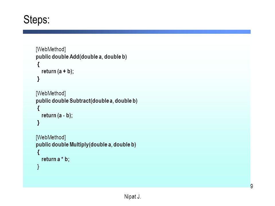 30 Steps: Nipat J. Link ของ web service ที่จะใช้ทดสอบ http://www.pttplc.com/webservice/pttinfo.asmx