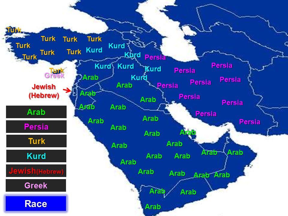 Race Jewish (Hebrew) Persia Turk Arab Persia Arab Persia Persia Persia Persia Persia Persia Persia Persia Persia Arab Arab Arab Kurd Arab Arab Arab Ar