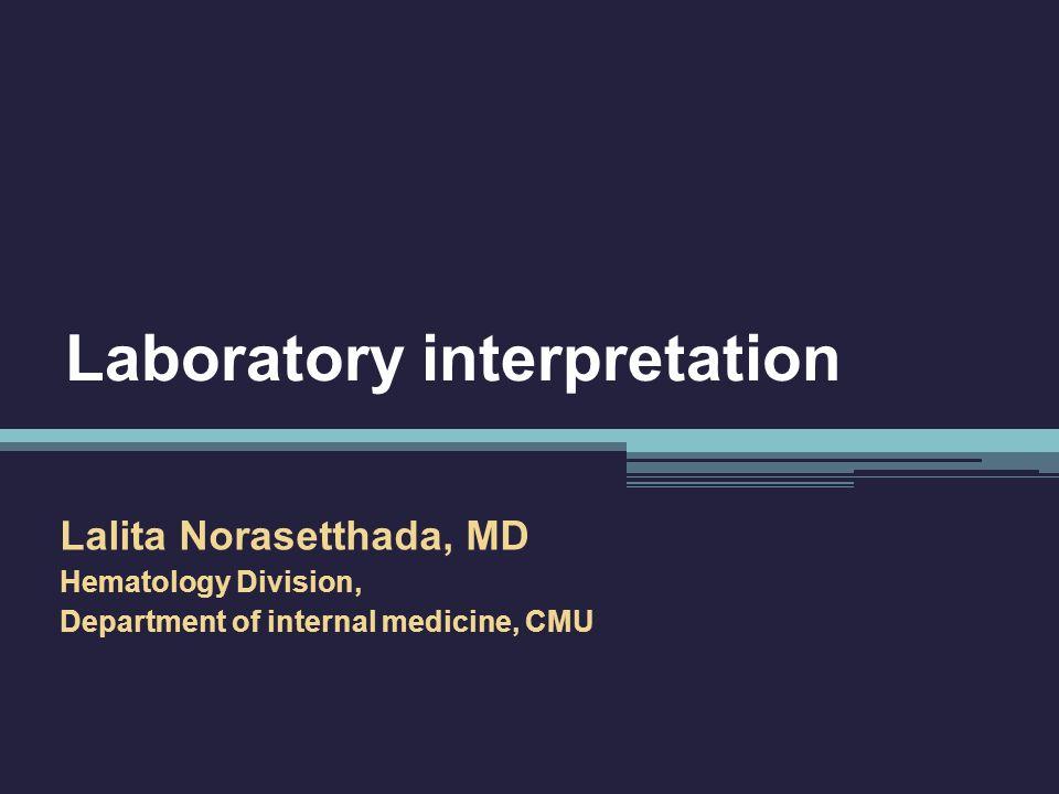 Laboratory interpretation Hematology lab ▫ CBC ▫ Coagulogram Blood chemistry ▫ Liver function ▫ Kidney function ▫ FPG and lipid profile Serologic test