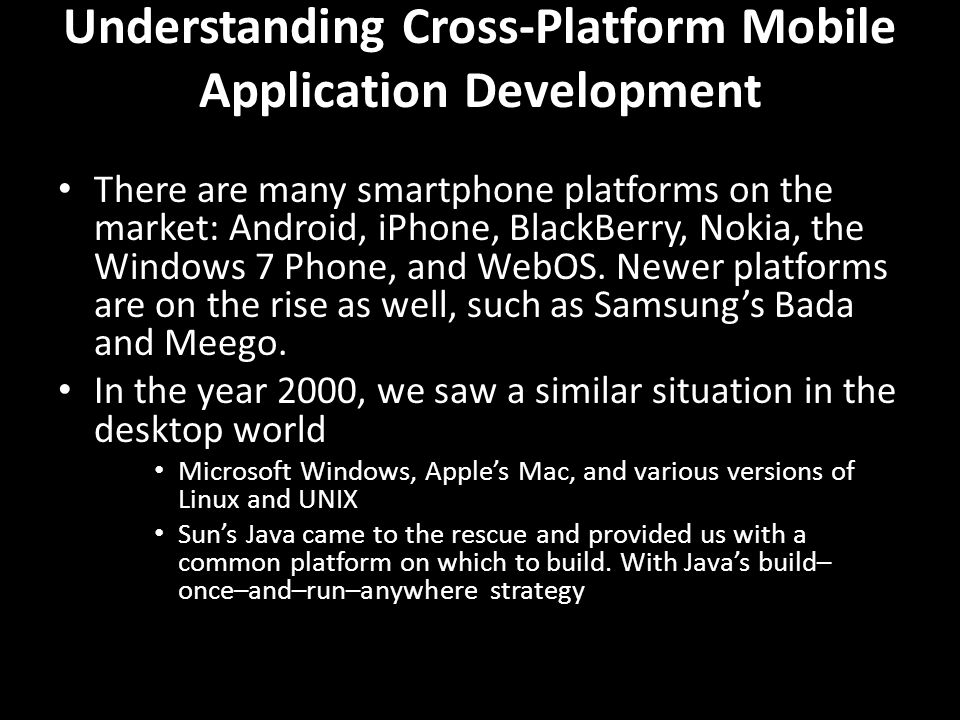 Types of Mobile Applications – Standalone mobile applications – Mobile applications (based on web services) Understanding Web Services Web applications that are accessible via browsers (meant for human interfacing) Web services that are accessible via protocols like RESTful web services (meant for programmatic interfacing)