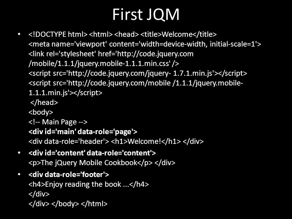 First JQM Welcome Welcome! The jQuery Mobile Cookbook Enjoy reading the book...