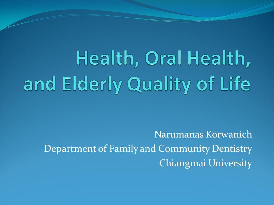 Narumanas Korwanich Department of Family and Community Dentistry Chiangmai University