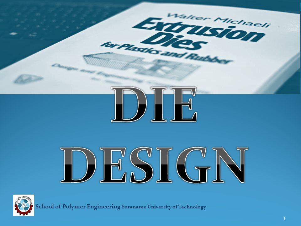 School of Polymer Engineering Suranaree University of Technology 1