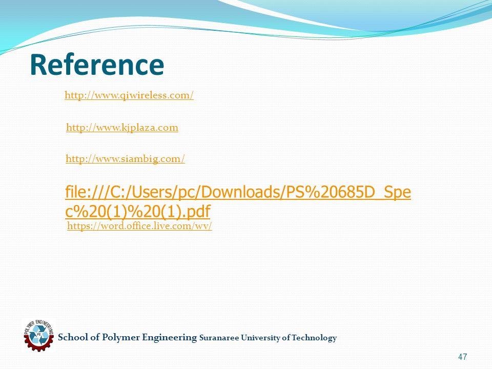 School of Polymer Engineering Suranaree University of Technology 47 Reference http://www.qiwireless.com/ http://www.kjplaza.com http://www.siambig.com