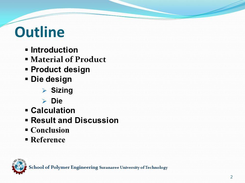 School of Polymer Engineering Suranaree University of Technology 13 Processing of Die