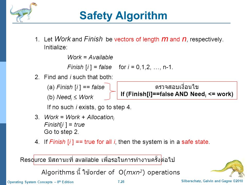 7.28 Silberschatz, Galvin and Gagne ©2010 Operating System Concepts – 8 th Edition Safety Algorithm 1.Let Work and Finish be vectors of length m and n, respectively.