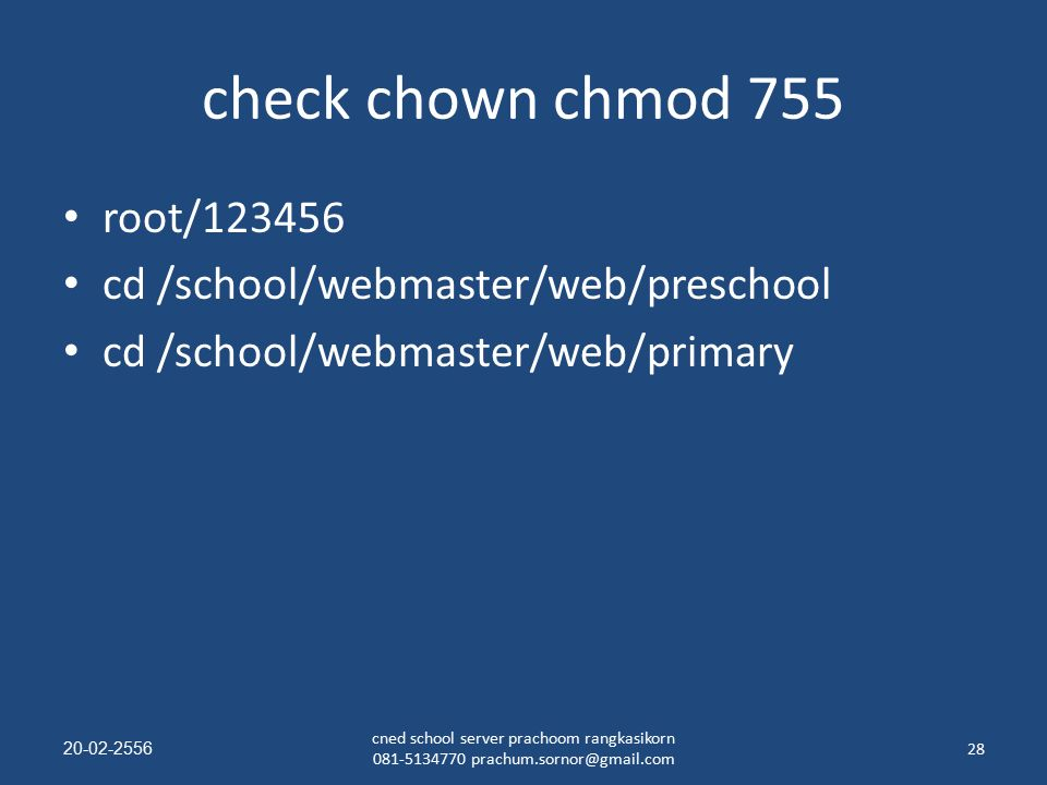 check chown chmod 755 root/123456 cd /school/webmaster/web/preschool cd /school/webmaster/web/primary 20-02-2556 cned school server prachoom rangkasik