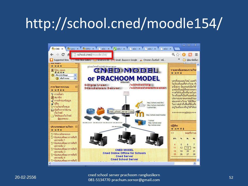 http://school.cned/moodle154/ 20-02-2556 cned school server prachoom rangkasikorn 081-5134770 prachum.sornor@gmail.com 52