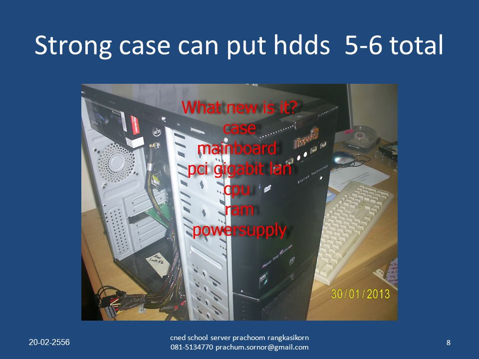 Strong case can put hdds 5-6 total 20-02-25568 cned school server prachoom rangkasikorn 081-5134770 prachum.sornor@gmail.com